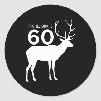 This Old Buck Is 60 Classic Round Sticker