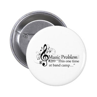 """""""This one time at band camp…"""" 6 Cm Round Badge"""