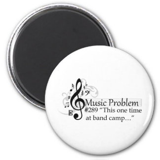 """""""This one time at band camp…"""" 6 Cm Round Magnet"""