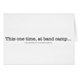 This one time at band camp... greeting card