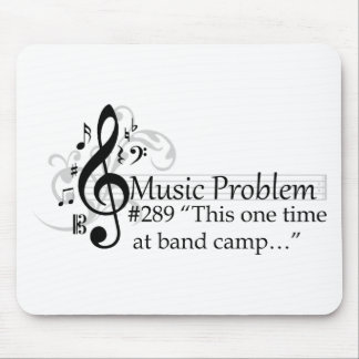 """This one time at band camp…"" Mouse Pad"