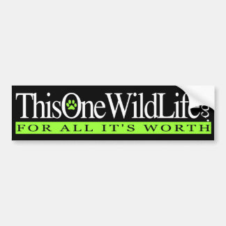 This One Wild Life Bumper Sticker