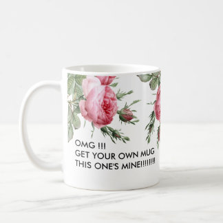 This one's mine Funny Coffee Mug