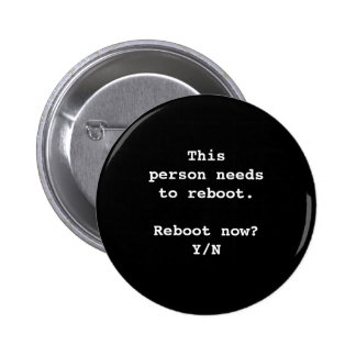 This Person needs to reboot. Black White. Custom 6 Cm Round Badge