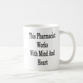 This Pharmacist Works With Mind And Heart Coffee Mug