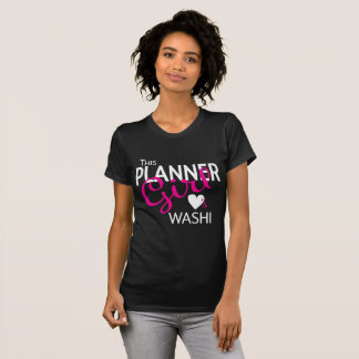 This Planner Girl Loves Washi Shirt