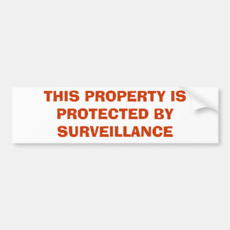 THIS PROPERTY IS PROTECTED BY SURVEILLANCE BUMPER STICKER