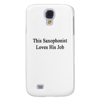 This Saxophonist Loves His Job Galaxy S4 Cover