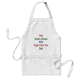 This South African Will Fight Until The End Aprons