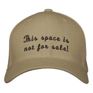 This space is not for sale! embroidered hats