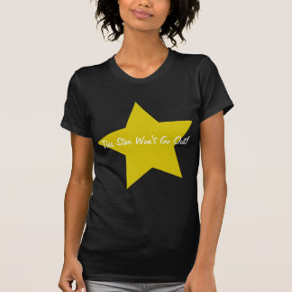 This Star Won't Go Out! T-Shirt