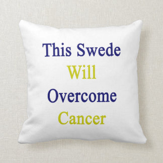 This Swede Will Overcome Cancer Throw Pillows