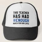 This Teacher Has Had Enough Trucker Hat