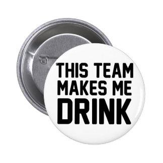 This Team Makes Me Drink 6 Cm Round Badge