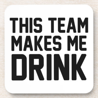 This Team Makes Me Drink Coaster