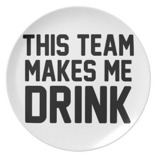 This Team Makes Me Drink Plate