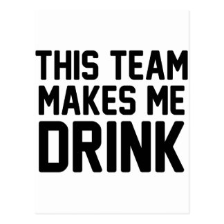 This Team Makes Me Drink Postcard