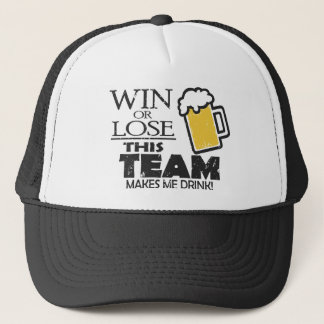 This Team Makes Me Drink Trucker Hat
