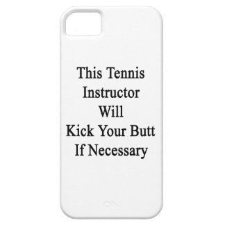 This Tennis Instructor Will Kick Your Butt If Nece iPhone 5 Case