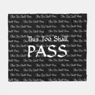 This Too Shall Pass,Black and White Fleece Blanket