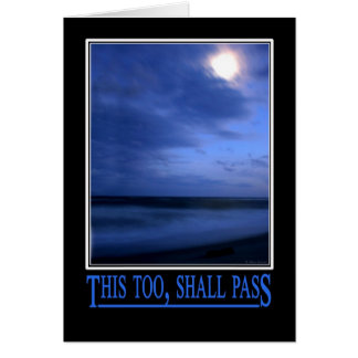"""This Too, Shall Pass"" Card"
