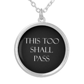 This Too Shall Pass Quotes Inspirational Quote Silver Plated Necklace