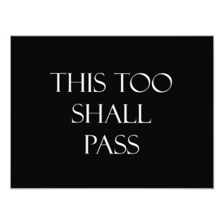 This Too Shall Pass Quotes Strength Quote Photographic Print