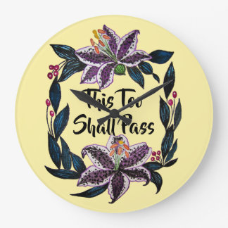 """This Too Shall Pass"" Watercolor Lily Wreath Large Clock"