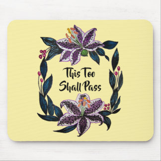 """""""This Too Shall Pass"""" Watercolor Lily Wreath Mouse Pad"""