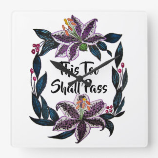 """This Too Shall Pass"" Watercolor Lily Wreath Square Wall Clock"