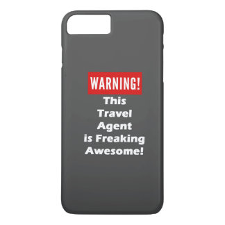 This Travel Agent is Freaking Awesome! iPhone 7 Plus Case