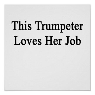 This Trumpeter Loves Her Job Poster