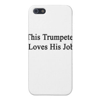 This Trumpeter Loves His Job iPhone 5 Cases