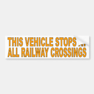 This vehicle stops at all railway crossings bumper sticker