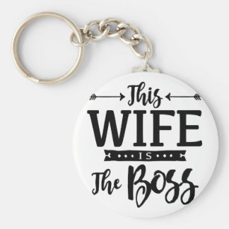 This Wife Is The Boss Basic Round Button Key Ring