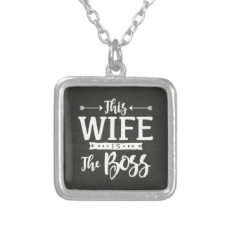 This Wife Is The Boss Silver Plated Necklace