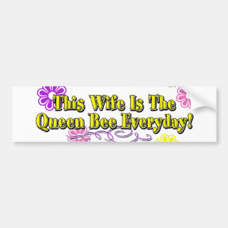 This Wife Is The Queen Bee Everyday Flowers Type Bumper Sticker