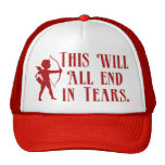 This Will All End in Tears Cap