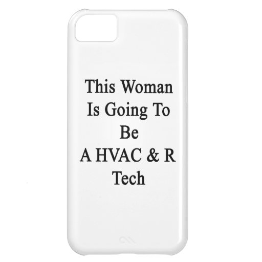 This Woman Is Going To Be A HVAC & R Tech iPhone 5C Cases