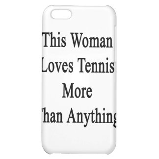 This Woman Loves Tennis More Than Anything iPhone 5C Cases