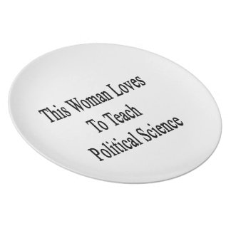 This Woman Loves To Teach Political Science Party Plate