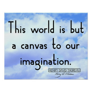 This world is but a canvas to our imagination poster