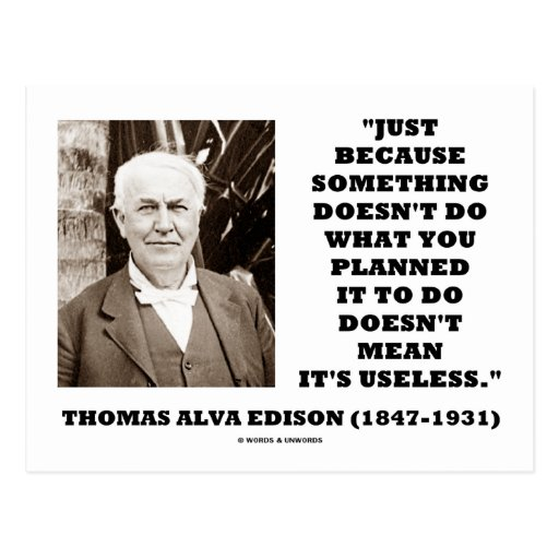 Thomas Edison Doesn't Mean Its Useless Quote Postcards