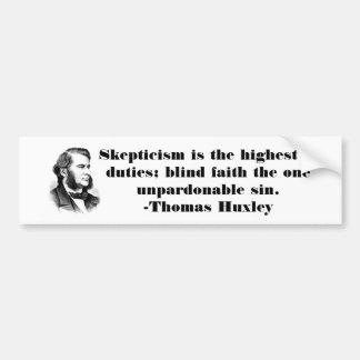 Thomas Huxley Skeptic Quote Bumper Sticker