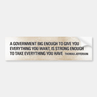 Thomas Jefferson Big Government Bumper Sticker