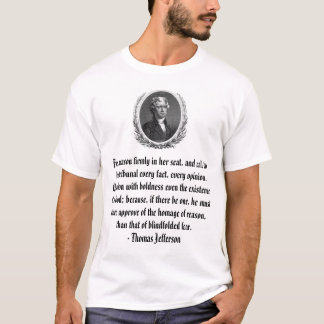 Thomas Jefferson, Fix reason firmly in her seat... T-Shirt