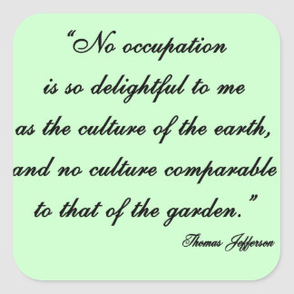 Thomas Jefferson Garden Quote Square Sticker