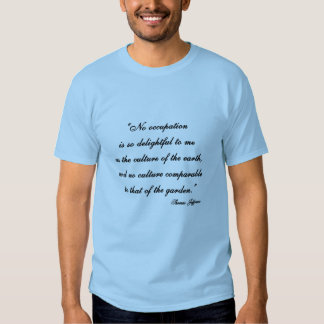 Thomas Jefferson Garden Quote T-Shirt