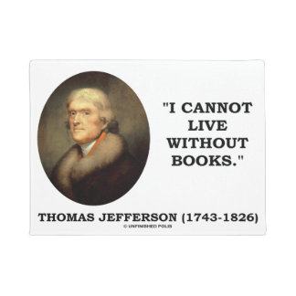 Thomas Jefferson I Cannot Live Without Books Quote Doormat