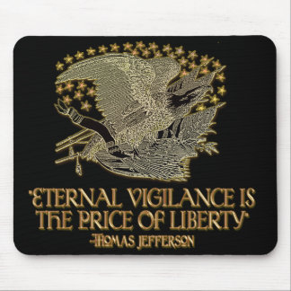Thomas Jefferson Quote: Eternal Vigilance Mouse Pad